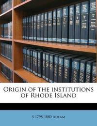 Origin of the institutions of Rhode Island