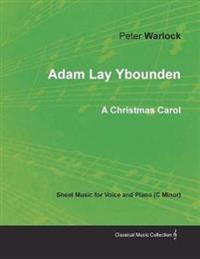 Adam Lay Ybounden - Sheet Music for Voice and Piano (C Minor) - A Christmas Carol