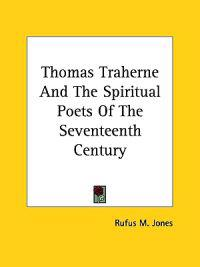 Thomas Traherne and the Spiritual Poets of the Seventeenth Century