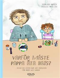 Varför måste pappa äta bajs?  : eller en liten bok om nikotin för barn och vuxna