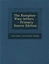 The Kempton-Wace Letters .. - Primary Source Edition