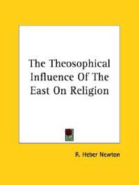 The Theosophical Influence of the East on Religion
