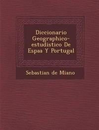 Diccionario Geographico-estudistico De Espa¿a Y Portugal