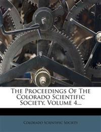 The Proceedings Of The Colorado Scientific Society, Volume 4...