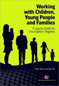 Working with Children, Young People and Families: A Course Book for Foundation Degrees