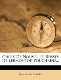Choix De Nouvelles Russes De Lermontof, Pouchkine...