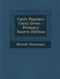 Canti Popolari: Corsi Greci - Primary Source Edition
