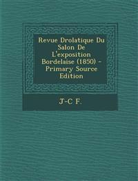 Revue Drolatique Du Salon de L'Exposition Bordelaise (1850)