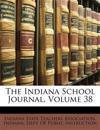 The Indiana School Journal, Volume 38