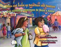 Maya And Annie On Saturdays And Sundays/Los Sabados y Domingos de Maya y Annie
