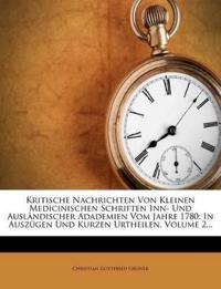 Kritische Nachrichten Von Kleinen Medicinischen Schriften Inn- Und Auslandischer Adademien Vom Jahre 1780: In Auszugen Und Kurzen Urtheilen, Volume 2.