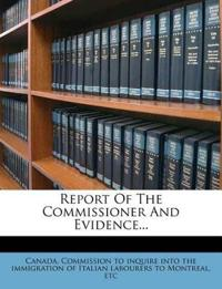 Report Of The Commissioner And Evidence...