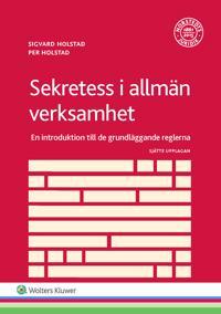 Sekretess i allmän verksamhet  : en introduktion till de grundläggande reglerna