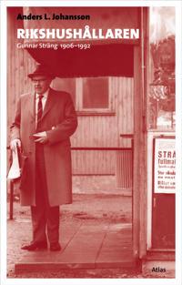 Rikshushållaren : Gunnar Sträng i socialdemokratins tjänst 1906-1992