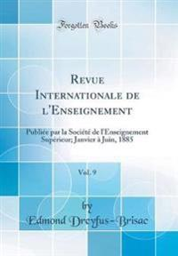 Revue Internationale de l'Enseignement, Vol. 9