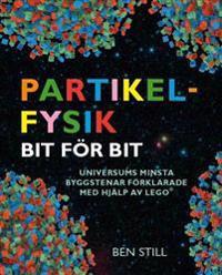 Partikelfysik bit för bit : universums minsta byggstenar förklarade med hjälp av lego