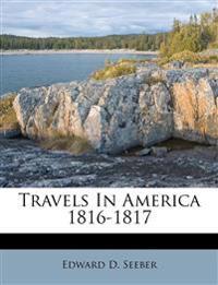 Travels In America 1816-1817