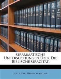Grammatische Untersuchungen Über Die Biblische Gräcität;