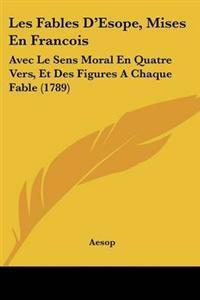 Fables D'Esope, Mises En Francois