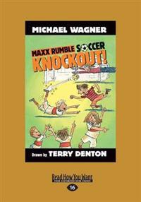 Knockout!: MAXX Rumble Soccer: 1 (Large Print 16pt)