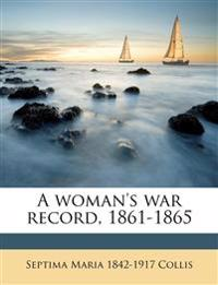 A woman's war record, 1861-1865