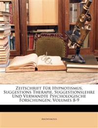 Zeitschrift Fur Hypnotismus, Suggestions Therapie, Suggestionslehre Und Verwandte Psychologische Forschungen, Volumes 8-9