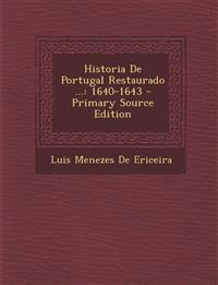 Historia de Portugal Restaurado ...: 1640-1643 - Primary Source Edition