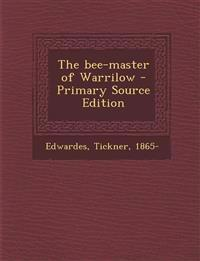 The Bee-Master of Warrilow - Primary Source Edition