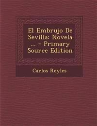 El Embrujo de Sevilla: Novela ... - Primary Source Edition