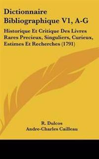 Dictionnaire Bibliographique V1, A-G