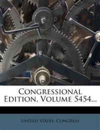 Congressional Edition, Volume 5454...