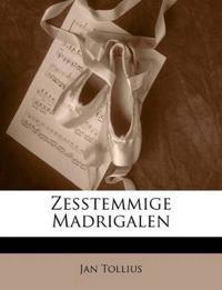 Zesstemmige Madrigalen