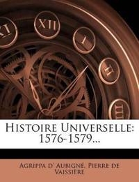 Histoire Universelle: 1576-1579...