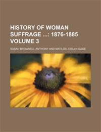 History of Woman Suffrage Volume 3; 1876-1885
