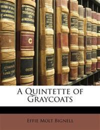 A Quintette of Graycoats