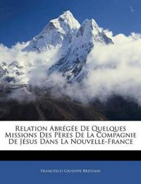 Relation Abrégée De Quelques Missions Des Pères De La Compagnie De Jésus Dans La Nouvelle-France