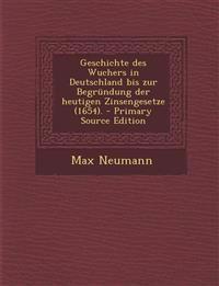 Geschichte des Wuchers in Deutschland bis zur Begründung der heutigen Zinsengesetze (1654).