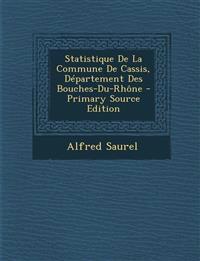 Statistique de La Commune de Cassis, Departement Des Bouches-Du-Rhone - Primary Source Edition