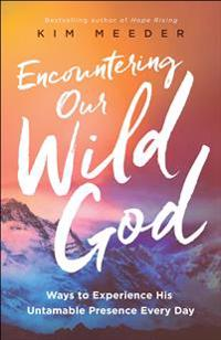 Encountering Our Wild God