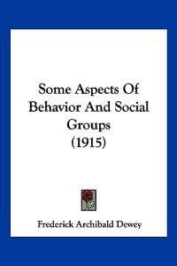 Some Aspects Of Behavior And Social Groups (1915)