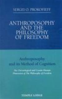 Anthroposophy and the Philosophy of Freedom: Anthroposophy and Its Method of Cognition: The Christological and Socmic-Human Dimension of the Philosoph