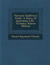 Florence Godfrey's Faith: A Story of Australian Life