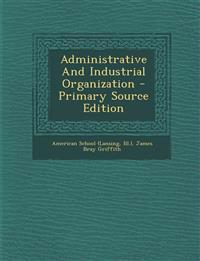 Administrative And Industrial Organization