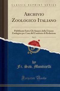Archivio Zoologico Italiano, Vol. 5