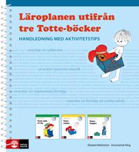 Läroplanen utifrån tre Totte-böcker : Handledning med aktivitetstips