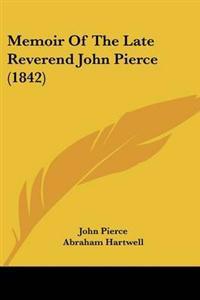 Memoir of the Late Reverend John Pierce