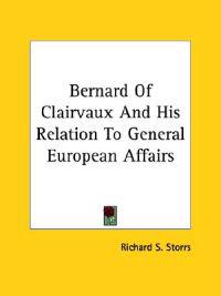 Bernard of Clairvaux and His Relation to General European Affairs