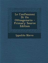 Le Confessioni Di Un Ottuagenario - Primary Source Edition