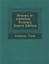 Gemara le-mathilim  - Primary Source Edition