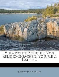 Vermischte Berichte Von Religions-Sachen, Volume 2, Issue 4...